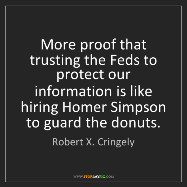 Robert X. Cringely: More proof that trusting the Feds to protect our information...