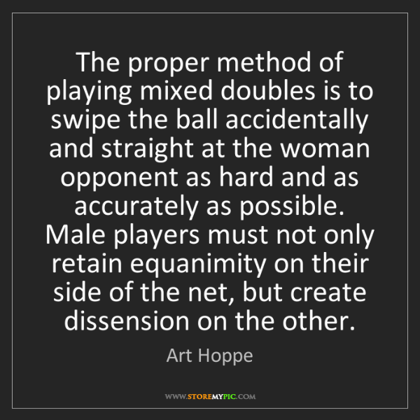 Art Hoppe: The proper method of playing mixed doubles is to swipe...