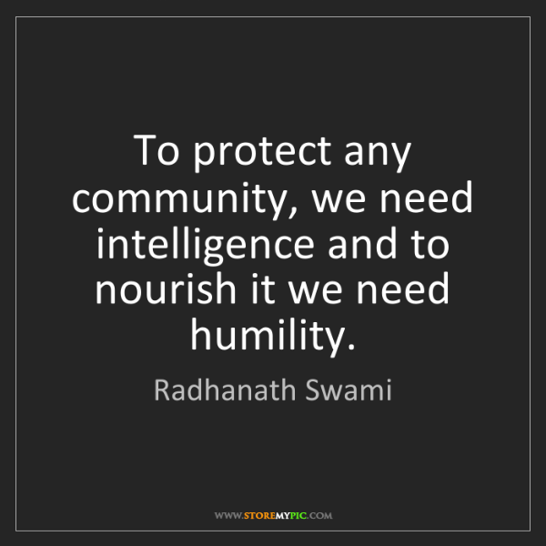 Radhanath Swami: To protect any community, we need intelligence and to...