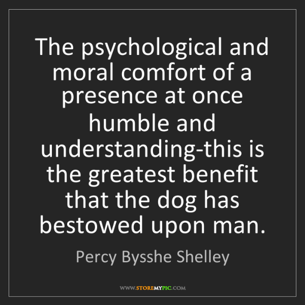 Percy Bysshe Shelley: The psychological and moral comfort of a presence at...