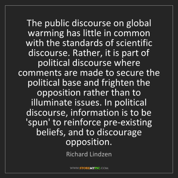 Richard Lindzen: The public discourse on global warming has little in...