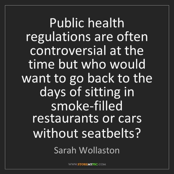 Sarah Wollaston: Public health regulations are often controversial at...