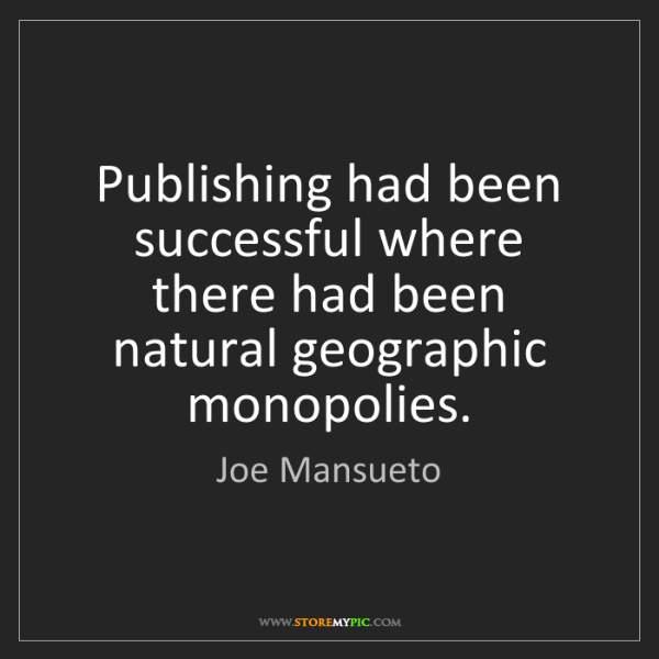 Joe Mansueto: Publishing had been successful where there had been natural...