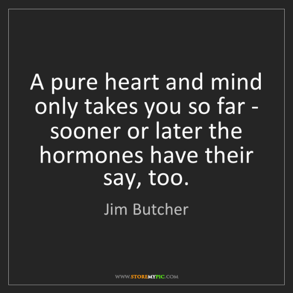 Jim Butcher: A pure heart and mind only takes you so far - sooner...