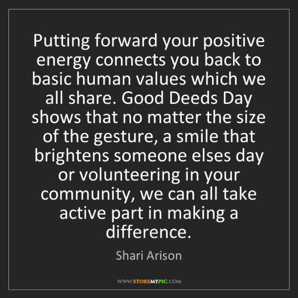 Shari Arison: Putting forward your positive energy connects you back...