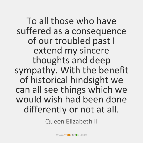 To all those who have suffered as a consequence of our troubled ...