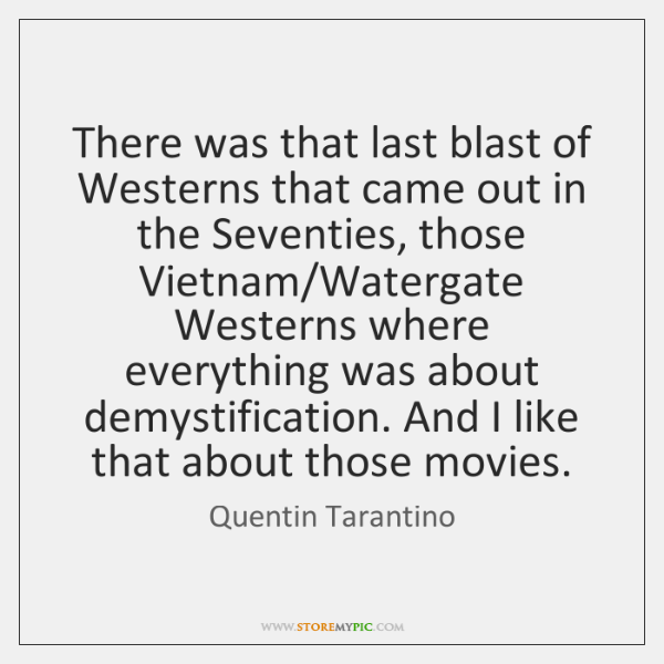 There was that last blast of Westerns that came out in the ...