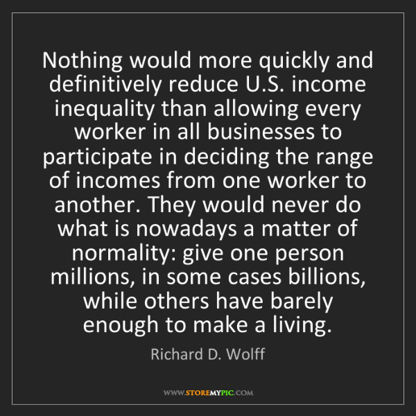 Richard D. Wolff: Nothing would more quickly and definitively reduce U.S....