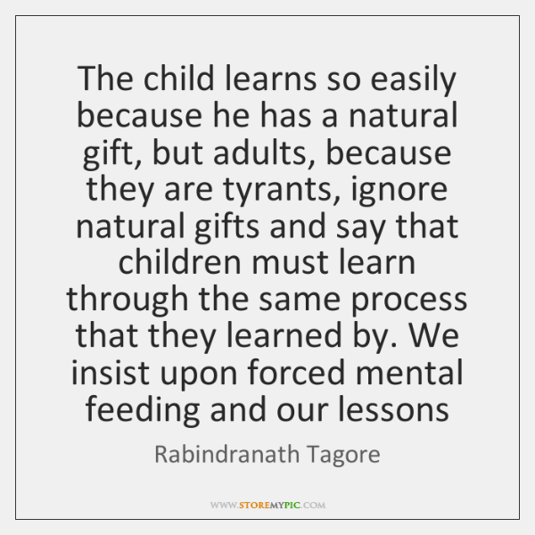 The child learns so easily because he has a natural gift, but ...