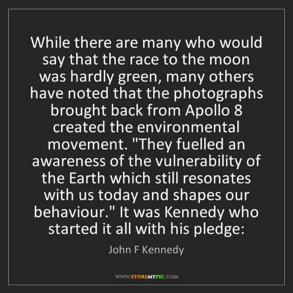 John F Kennedy: While there are many who would say that the race to the...