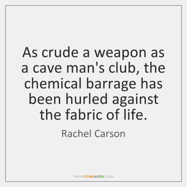 As crude a weapon as a cave man's club, the chemical barrage ...