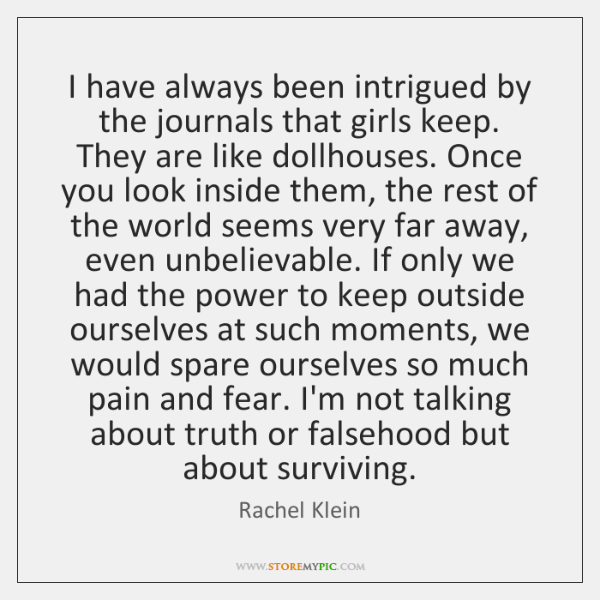 I have always been intrigued by the journals that girls keep. They ...