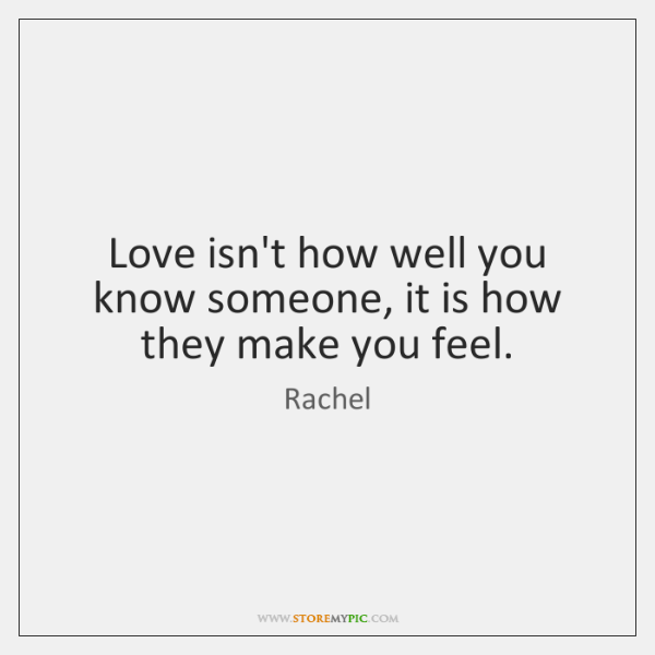 Love isn't how well you know someone, it is how they make ...