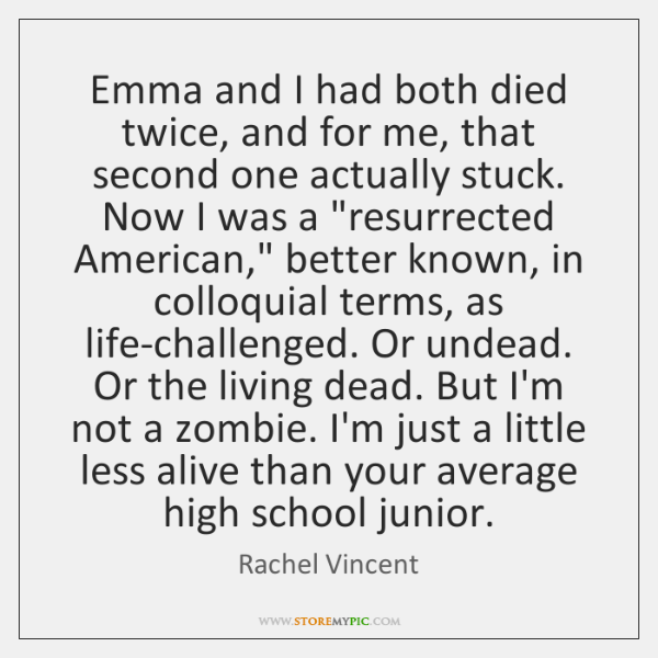 Emma and I had both died twice, and for me, that second ...