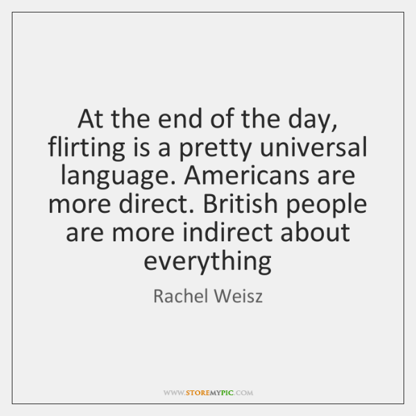 At the end of the day, flirting is a pretty universal language. ...