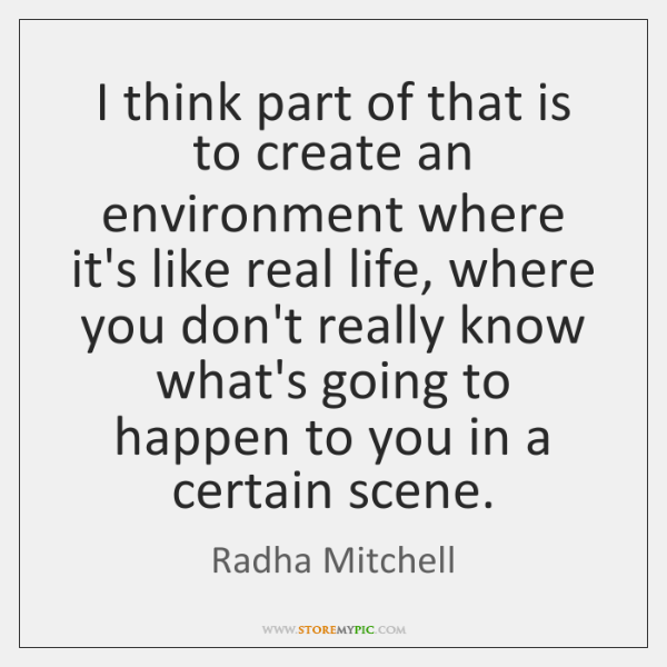 I think part of that is to create an environment where it's ...