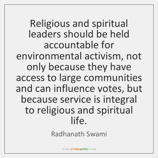 Religious and spiritual leaders should be held accountable for environmental activism, not ...