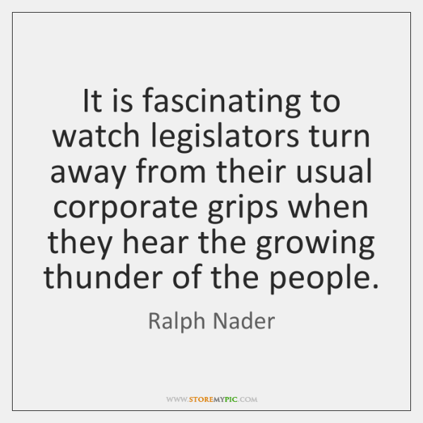 It is fascinating to watch legislators turn away from their usual corporate ...