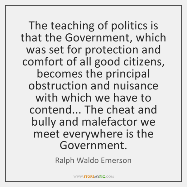 The teaching of politics is that the Government, which was set for ...
