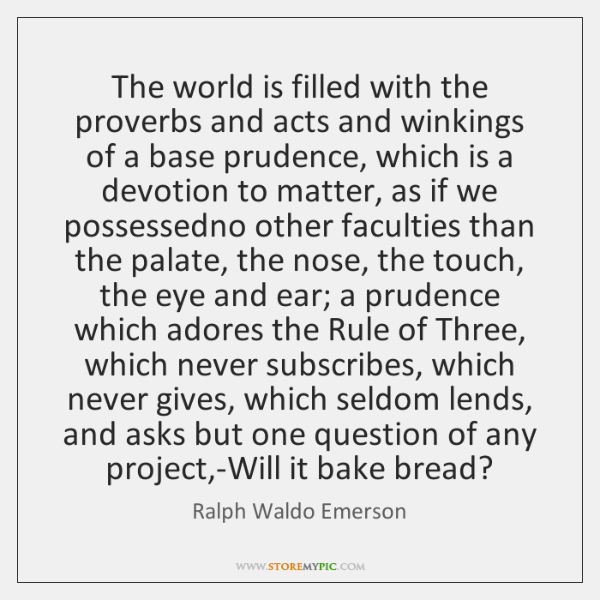 The world is filled with the proverbs and acts and winkings of ...