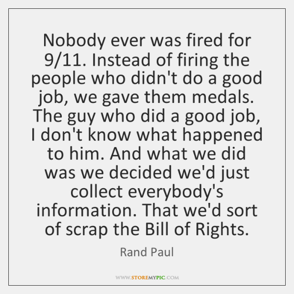 Nobody ever was fired for 9/11. Instead of firing the people who didn't ...