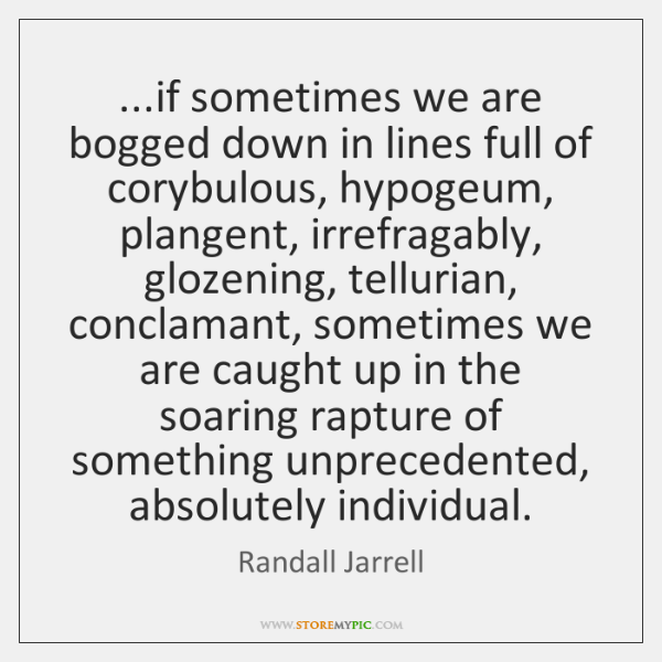 ...if sometimes we are bogged down in lines full of corybulous, hypogeum, ...