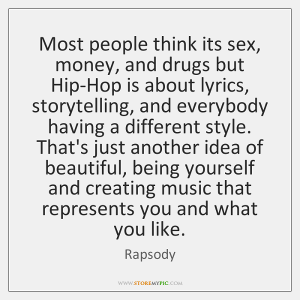 Most people think its sex, money, and drugs but Hip-Hop is about ...