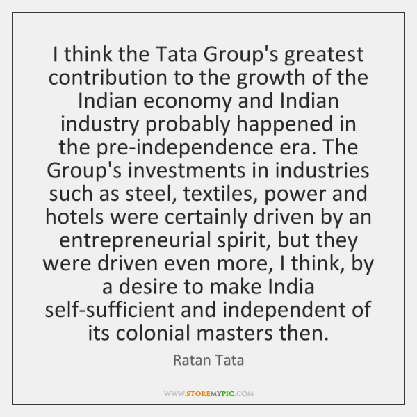 I think the Tata Group's greatest contribution to the growth of the ...