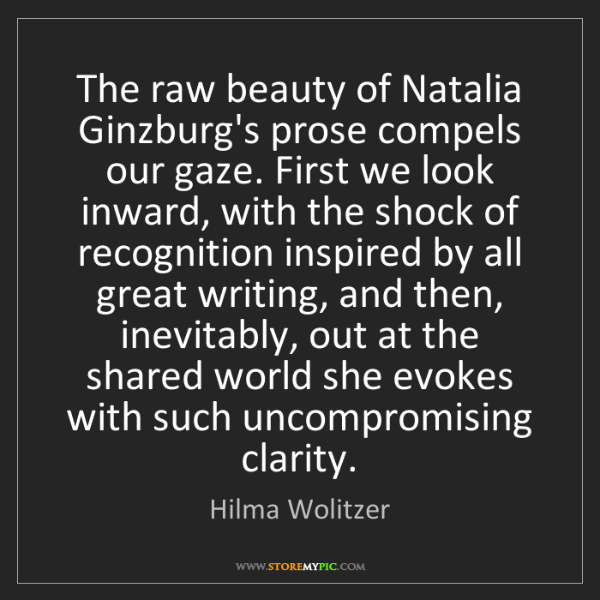 Hilma Wolitzer: The raw beauty of Natalia Ginzburg's prose compels our...
