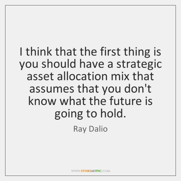 I think that the first thing is you should have a strategic ...