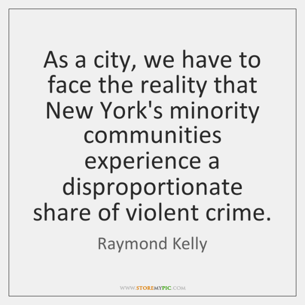 As a city, we have to face the reality that New York's ...