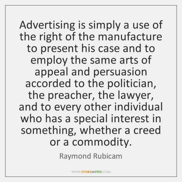 Advertising is simply a use of the right of the manufacture to ...