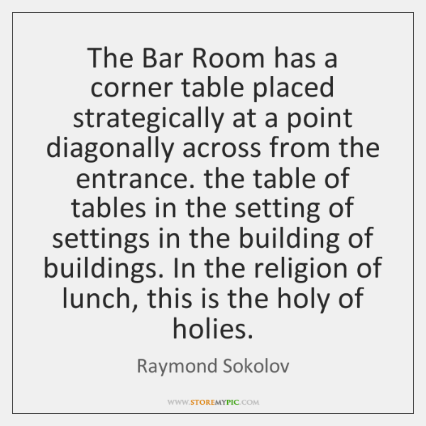 The Bar Room has a corner table placed strategically at a point ...