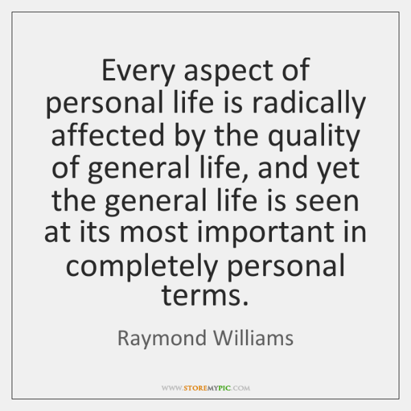 Every aspect of personal life is radically affected by the quality of ...