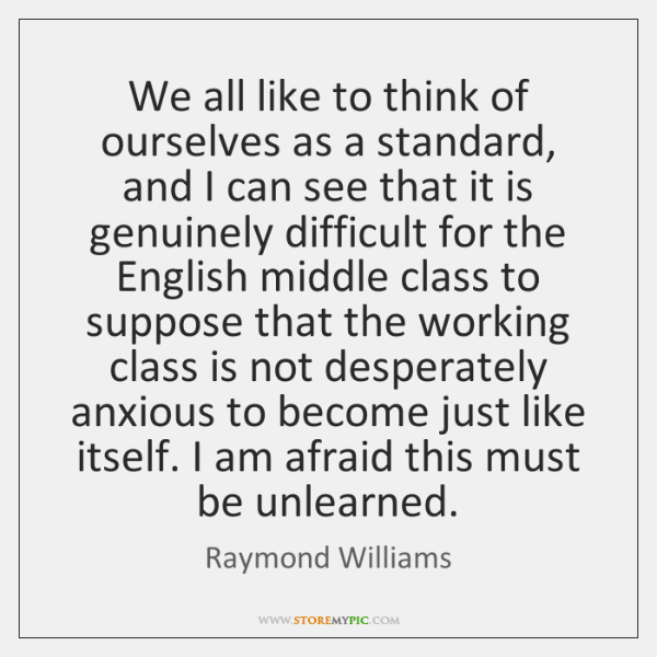 We all like to think of ourselves as a standard, and I ...