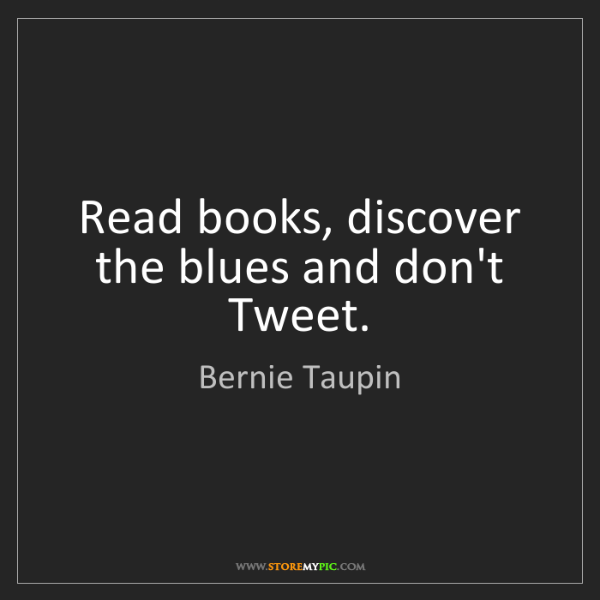 Bernie Taupin: Read books, discover the blues and don't Tweet.