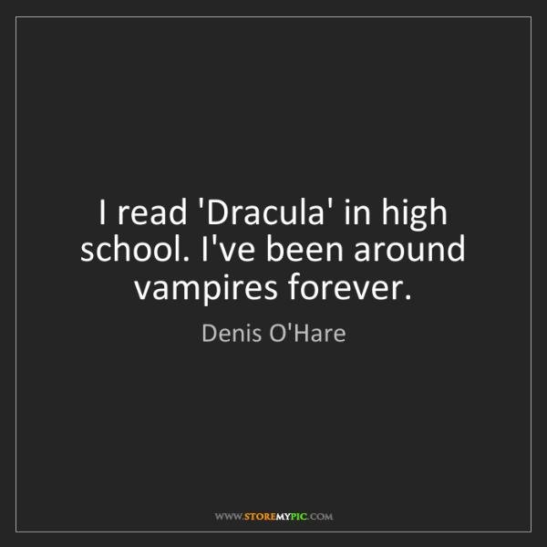 Denis O'Hare: I read 'Dracula' in high school. I've been around vampires...