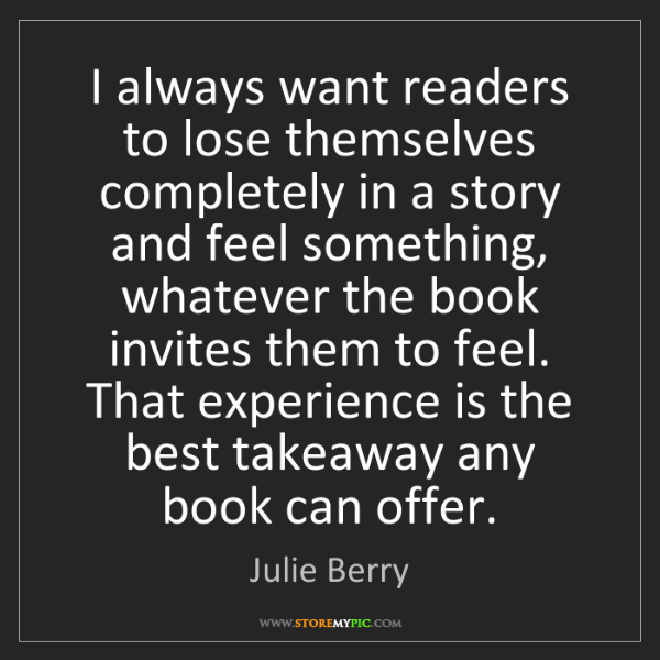Julie Berry: I always want readers to lose themselves completely in...