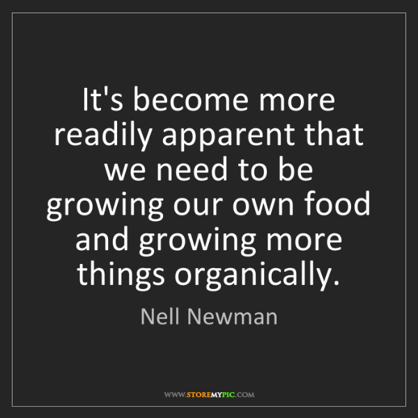 Nell Newman: It's become more readily apparent that we need to be...
