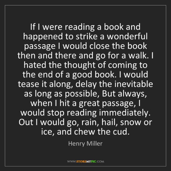 Henry Miller: If I were reading a book and happened to strike a wonderful...