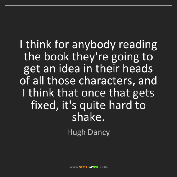 Hugh Dancy: I think for anybody reading the book they're going to...