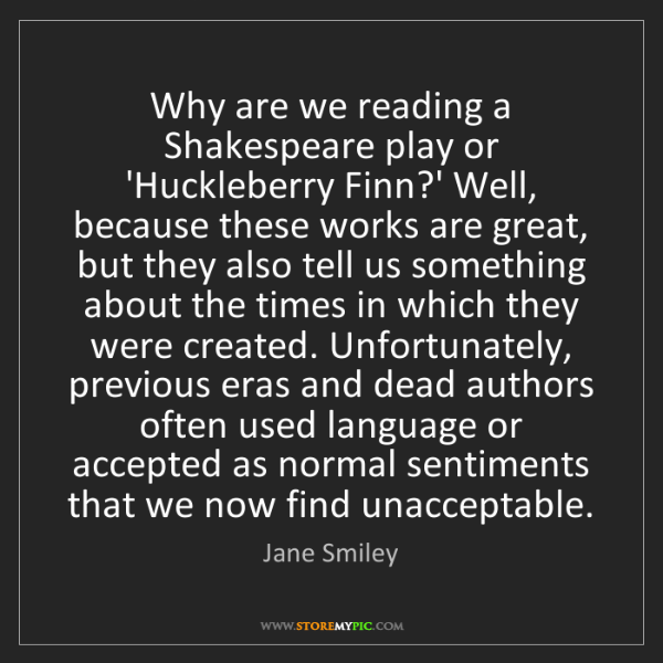 Jane Smiley: Why are we reading a Shakespeare play or 'Huckleberry...