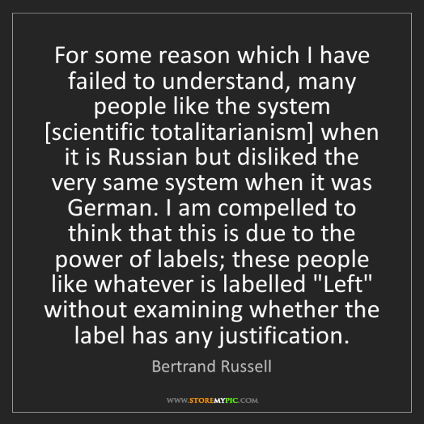Bertrand Russell: For some reason which I have failed to understand, many...