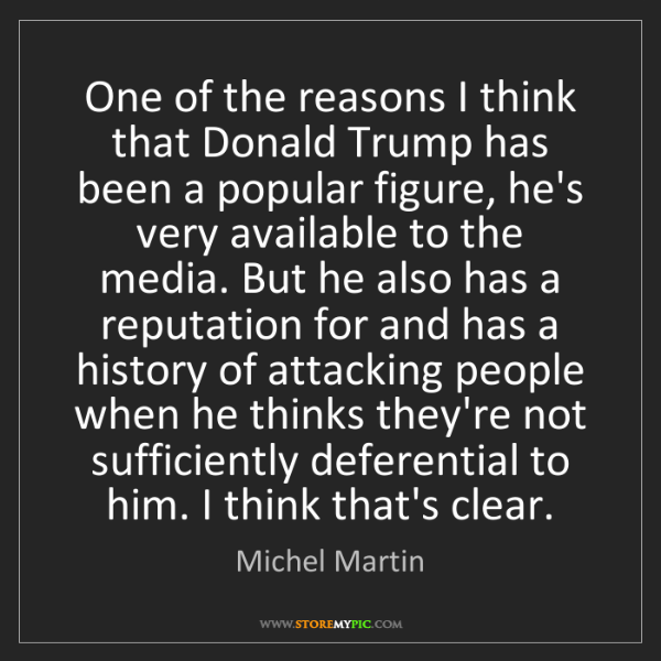 Michel Martin: One of the reasons I think that Donald Trump has been...