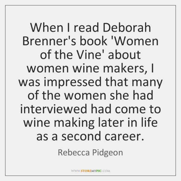 When I read Deborah Brenner's book 'Women of the Vine' about women ...