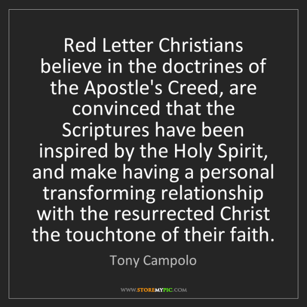 Tony Campolo: Red Letter Christians believe in the doctrines of the...