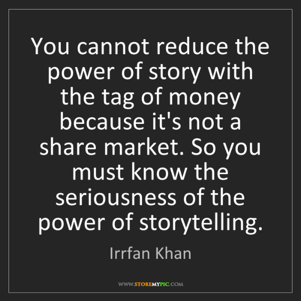 Irrfan Khan: You cannot reduce the power of story with the tag of...