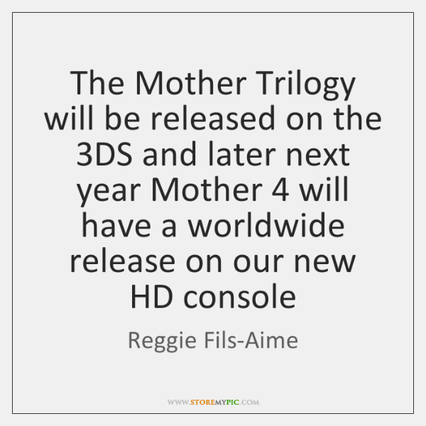 The Mother Trilogy will be released on the 3DS and later next ...