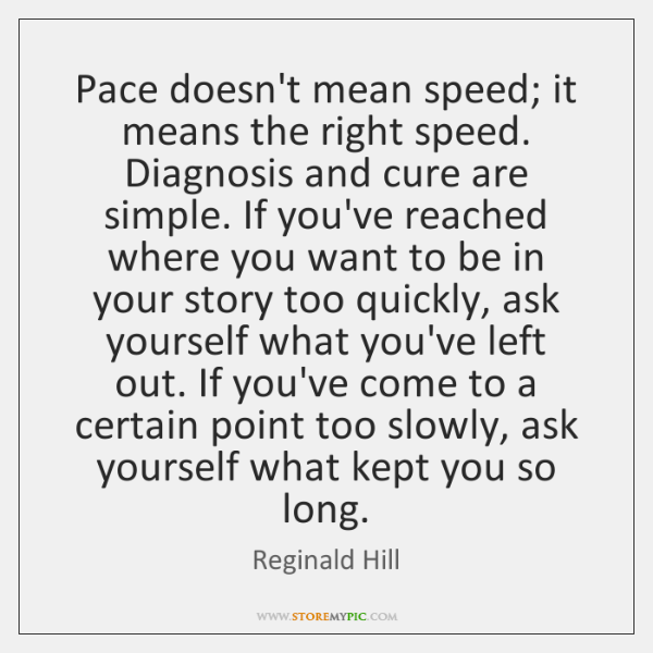 Pace doesn't mean speed; it means the right speed. Diagnosis and cure ...