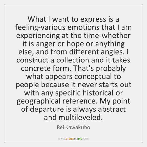 What I want to express is a feeling-various emotions that I am ...
